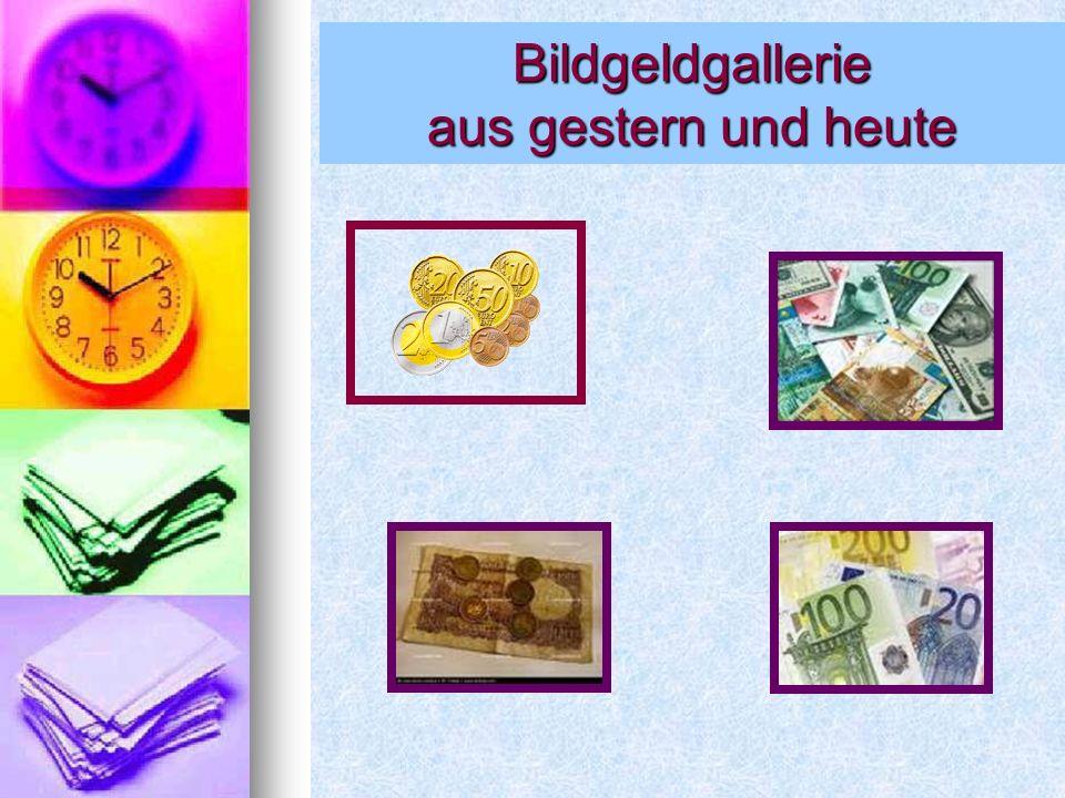 Bildgeldgallerie aus gestern und heute