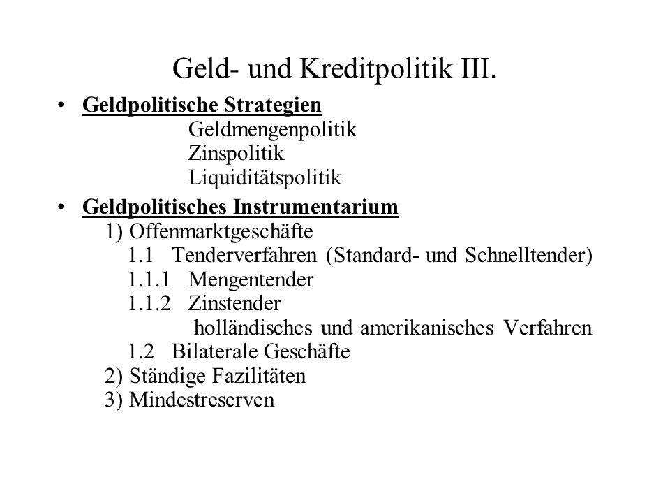 Geld- und Kreditpolitik III.