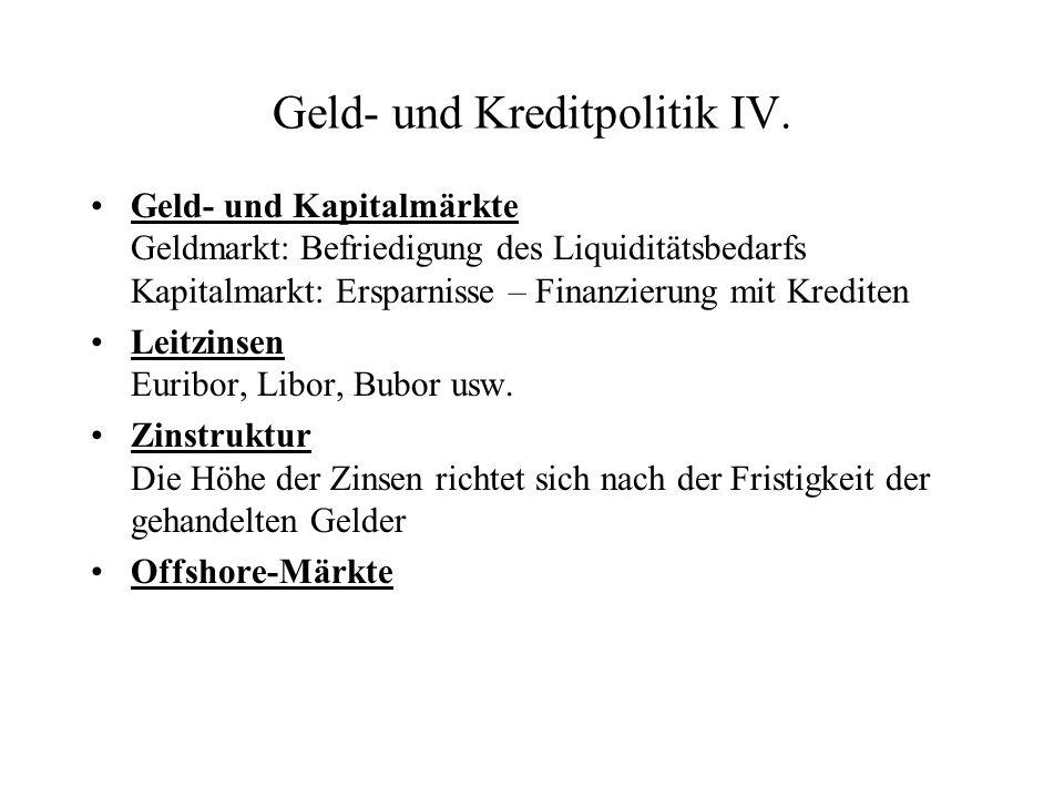 Geld- und Kreditpolitik IV.