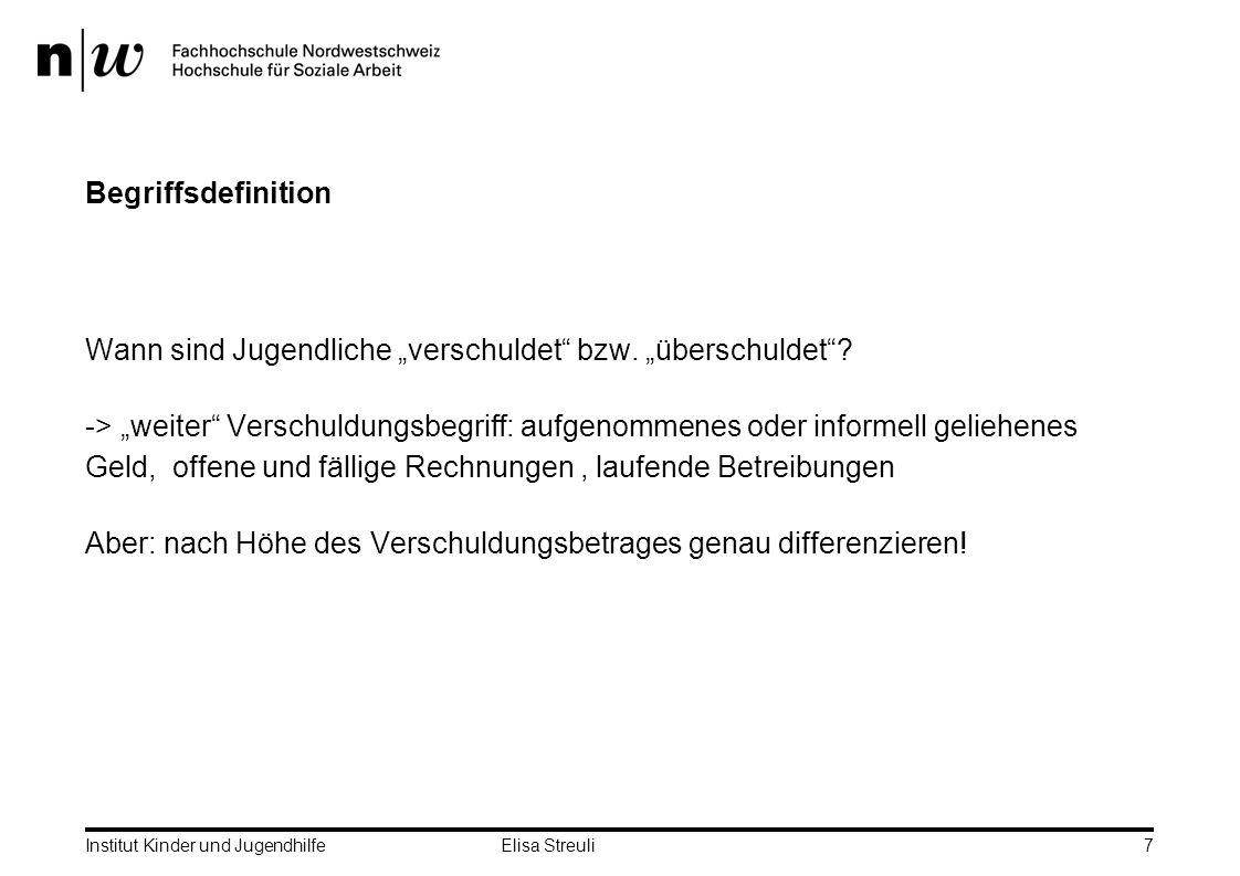 Institut Kinder und Jugendhilfe Elisa Streuli7 Begriffsdefinition Wann sind Jugendliche verschuldet bzw.