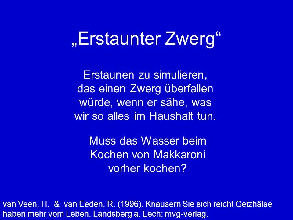 Erstaunter Zwerg van Veen, H.& van Eeden, R. (1996).