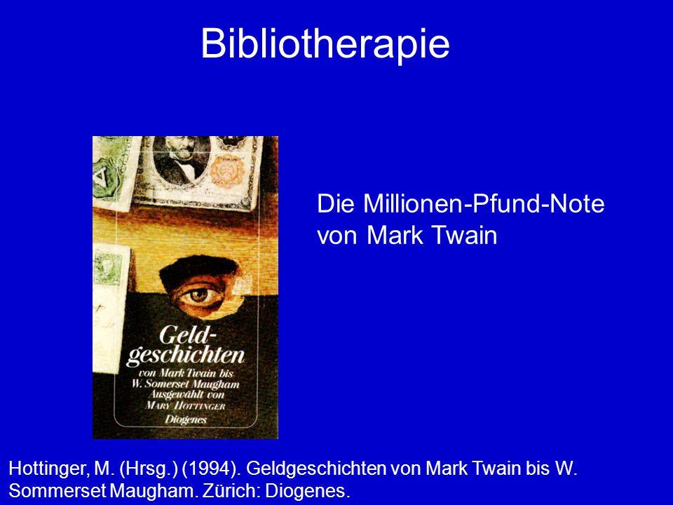 Bibliotherapie Die Millionen-Pfund-Note von Mark Twain Hottinger, M.