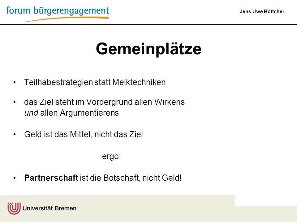 Jens Uwe Böttcher Gemeinplätze Teilhabestrategien statt Melktechniken das Ziel steht im Vordergrund allen Wirkens und allen Argumentierens Geld ist da