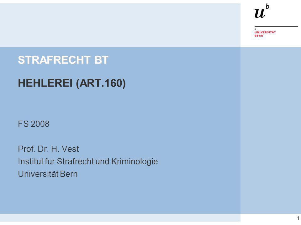 1 STRAFRECHT BT STRAFRECHT BT HEHLEREI (ART.160) FS 2008 Prof.