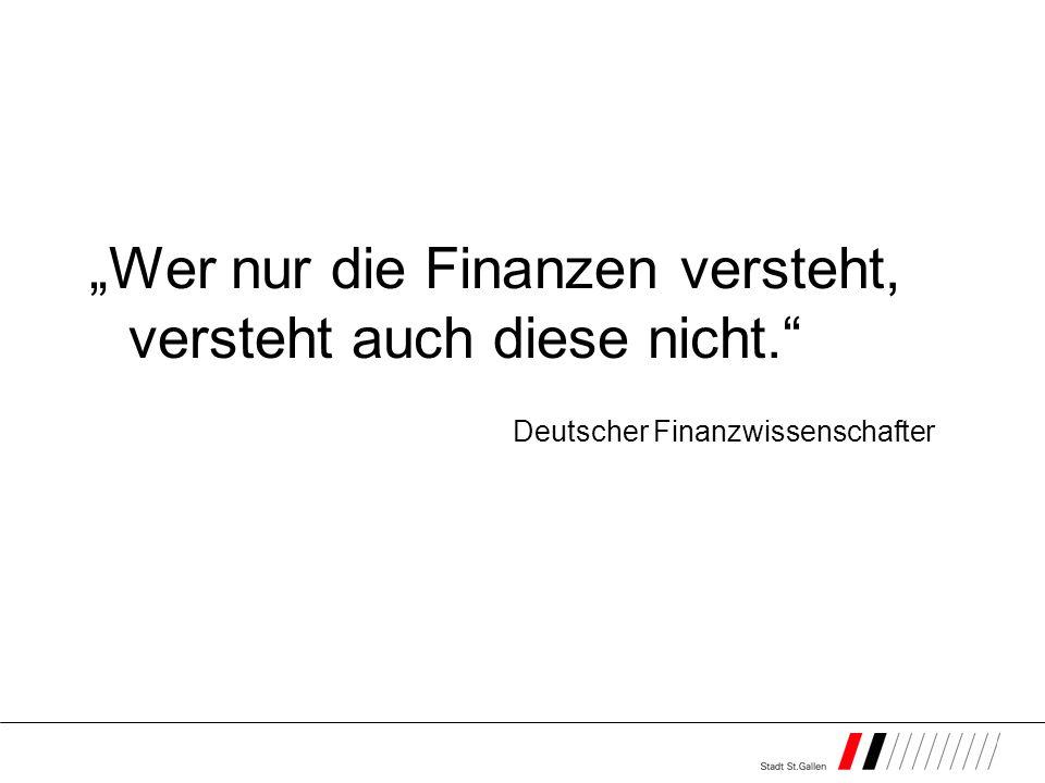 Wer nur die Finanzen versteht, versteht auch diese nicht. Deutscher Finanzwissenschafter