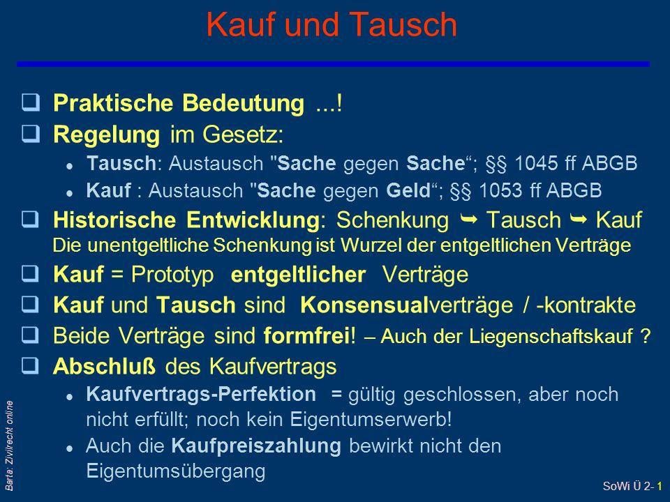 SoWi Ü 2- 1 Barta: Zivilrecht online Kauf und Tausch qPraktische Bedeutung....
