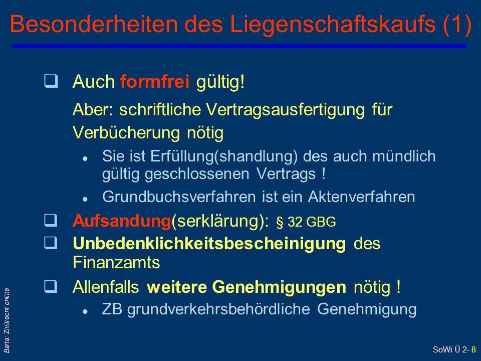 SoWi Ü 2- 7 Barta: Zivilrecht online Haupt- und Neben(leistungs)pflichten Recht auf Kaufpreis Pflicht zur Kaufpreiszahlung Pflicht Kaufgegenstand zu übergeben Recht auf Übergabe des Kaufgegenstands VK K Haupt(leistungs)pflichten Neben Haupt(leistungs)pflichten bestehen häufig auch Neben(leistungs)rechte und -pflichten: zB Verwahrung des Kaufgegenstands; § 1061 ABGB Insbes aber Schutz-, Sorgfalts- und Aufklärungs- pflichten: zB Montage-, Gebrauchs- oder Reparaturanweisung ; Informationsrechte: zB Hotline zB beim Kauf