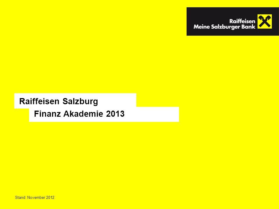 Finanz Akademie 2013 Raiffeisen Salzburg Stand: November 2012