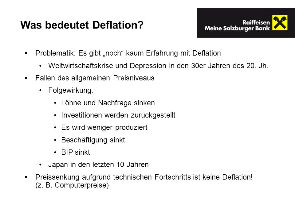 Problematik: Es gibt noch kaum Erfahrung mit Deflation Weltwirtschaftskrise und Depression in den 30er Jahren des 20.