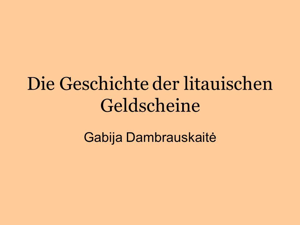 Die Geschichte der litauischen Geldscheine Gabija Dambrauskaitė