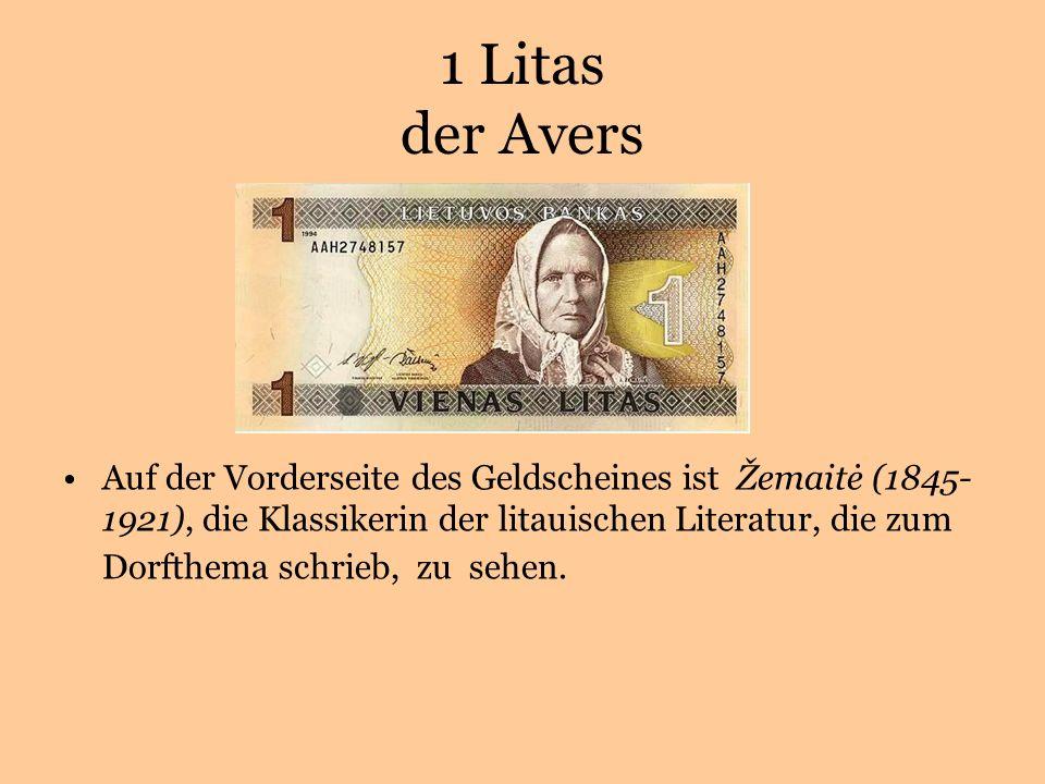 1 Litas der Avers Auf der Vorderseite des Geldscheines ist Žemaitė (1845- 1921), die Klassikerin der litauischen Literatur, die zum Dorfthema schrieb, zu sehen.
