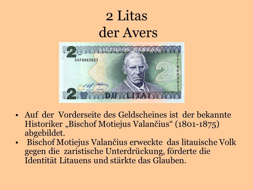 2 Litas der Avers Auf der Vorderseite des Geldscheines ist der bekannte Historiker Bischof Motiejus Valančius (1801-1875) abgebildet.