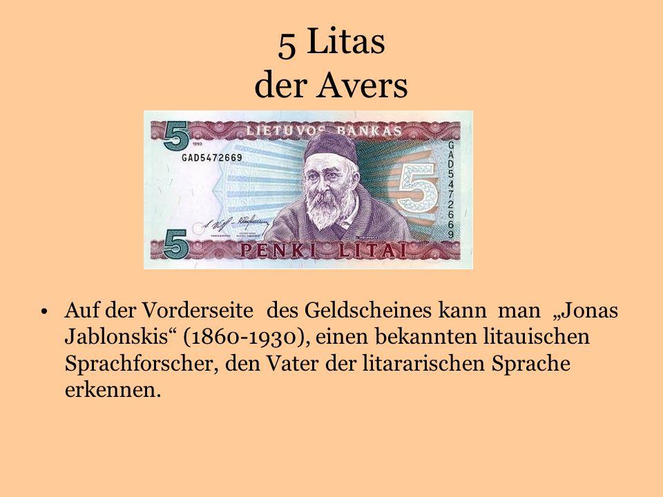 5 Litas der Avers Auf der Vorderseite des Geldscheines kann man Jonas Jablonskis (1860-1930), einen bekannten litauischen Sprachforscher, den Vater der litararischen Sprache erkennen.