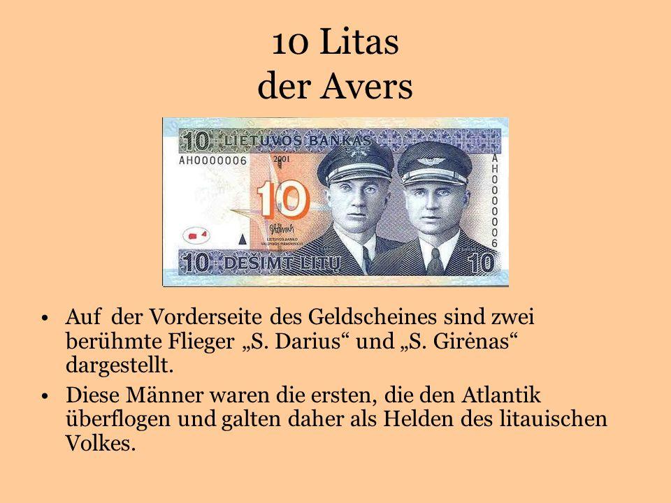 10 Litas der Avers Auf der Vorderseite des Geldscheines sind zwei berühmte Flieger S.