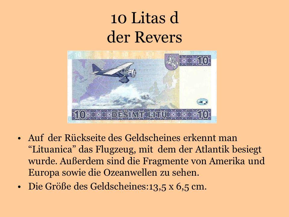 10 Litas d der Revers Auf der Rückseite des Geldscheines erkennt man Lituanica das Flugzeug, mit dem der Atlantik besiegt wurde.