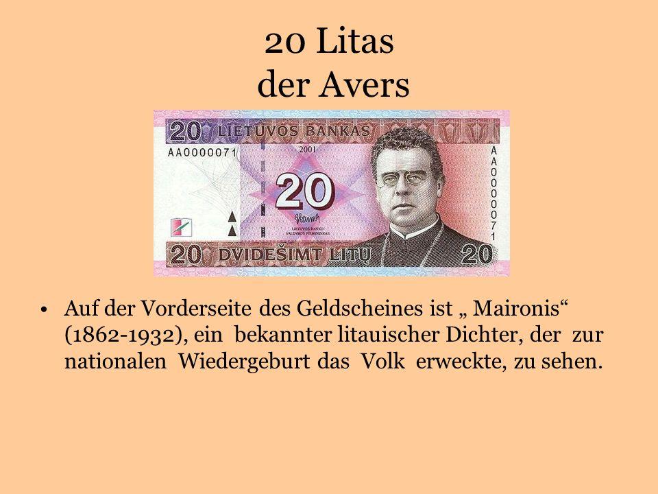 20 Litas der Avers Auf der Vorderseite des Geldscheines ist Maironis (1862-1932), ein bekannter litauischer Dichter, der zur nationalen Wiedergeburt das Volk erweckte, zu sehen.