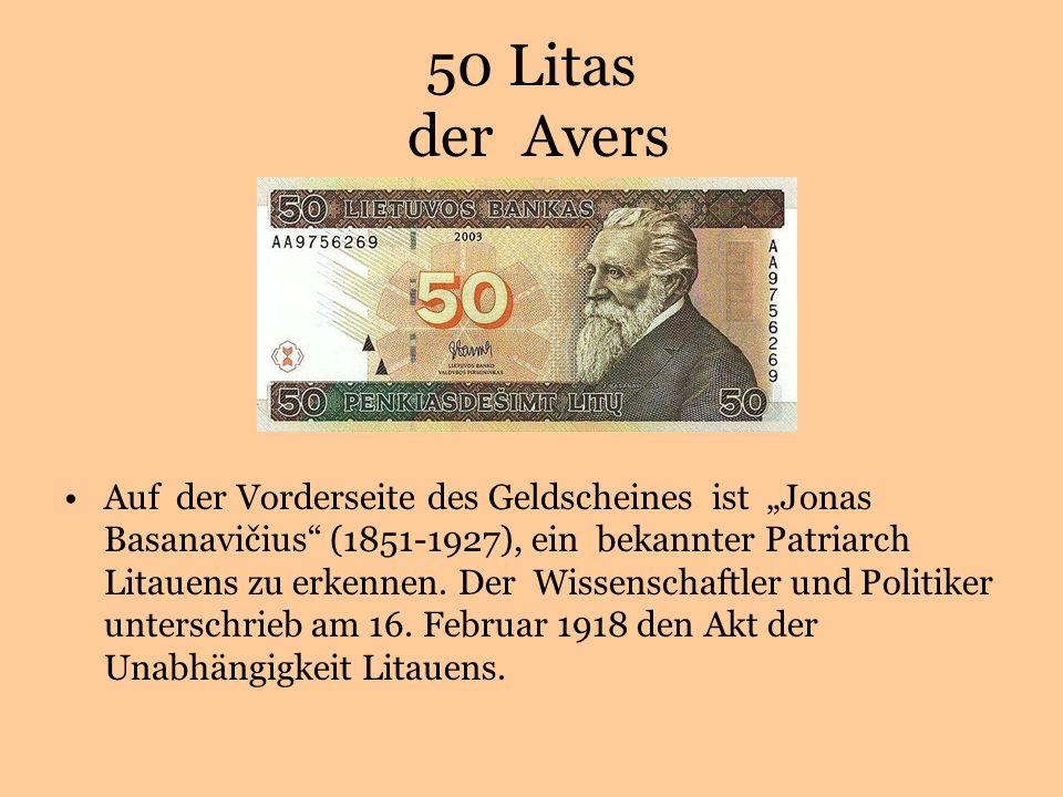 50 Litas der Avers Auf der Vorderseite des Geldscheines ist Jonas Basanavičius (1851-1927), ein bekannter Patriarch Litauens zu erkennen.