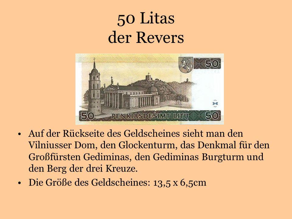 50 Litas der Revers Auf der Rückseite des Geldscheines sieht man den Vilniusser Dom, den Glockenturm, das Denkmal für den Großfürsten Gediminas, den Gediminas Burgturm und den Berg der drei Kreuze.