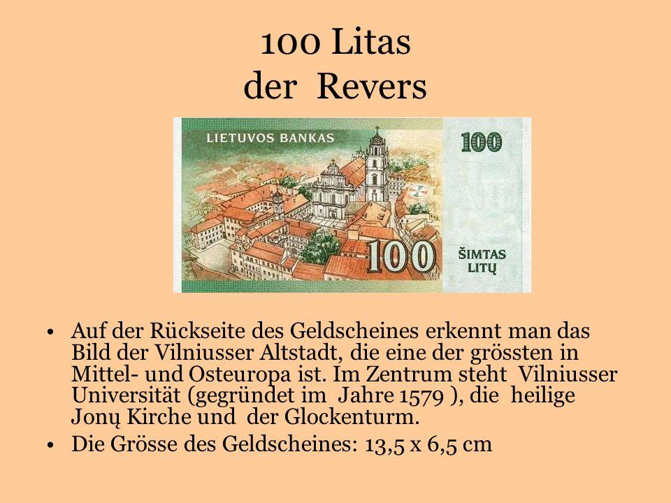 100 Litas der Revers Auf der Rückseite des Geldscheines erkennt man das Bild der Vilniusser Altstadt, die eine der grössten in Mittel- und Osteuropa ist.