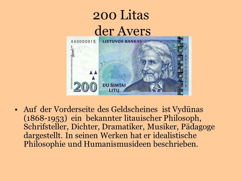 200 Litas der Avers Auf der Vorderseite des Geldscheines ist Vydūnas (1868-1953) ein bekannter litauischer Philosoph, Schrifsteller, Dichter, Dramatiker, Musiker, Pädagoge dargestellt.