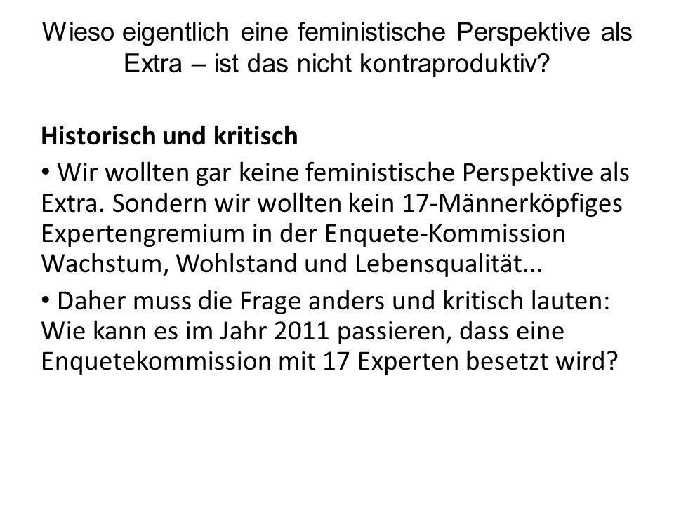 Wieso eigentlich eine feministische Perspektive als Extra – ist das nicht kontraproduktiv? Historisch und kritisch Wir wollten gar keine feministische