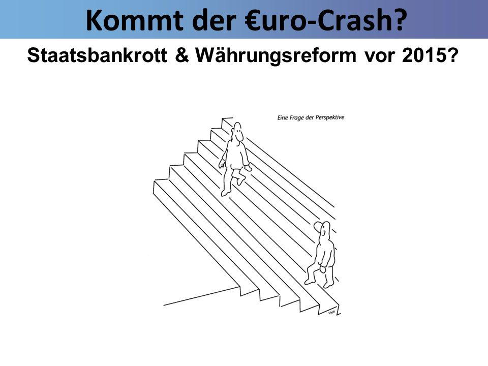Kommt der uro-Crash? Staatsbankrott & Währungsreform vor 2015?