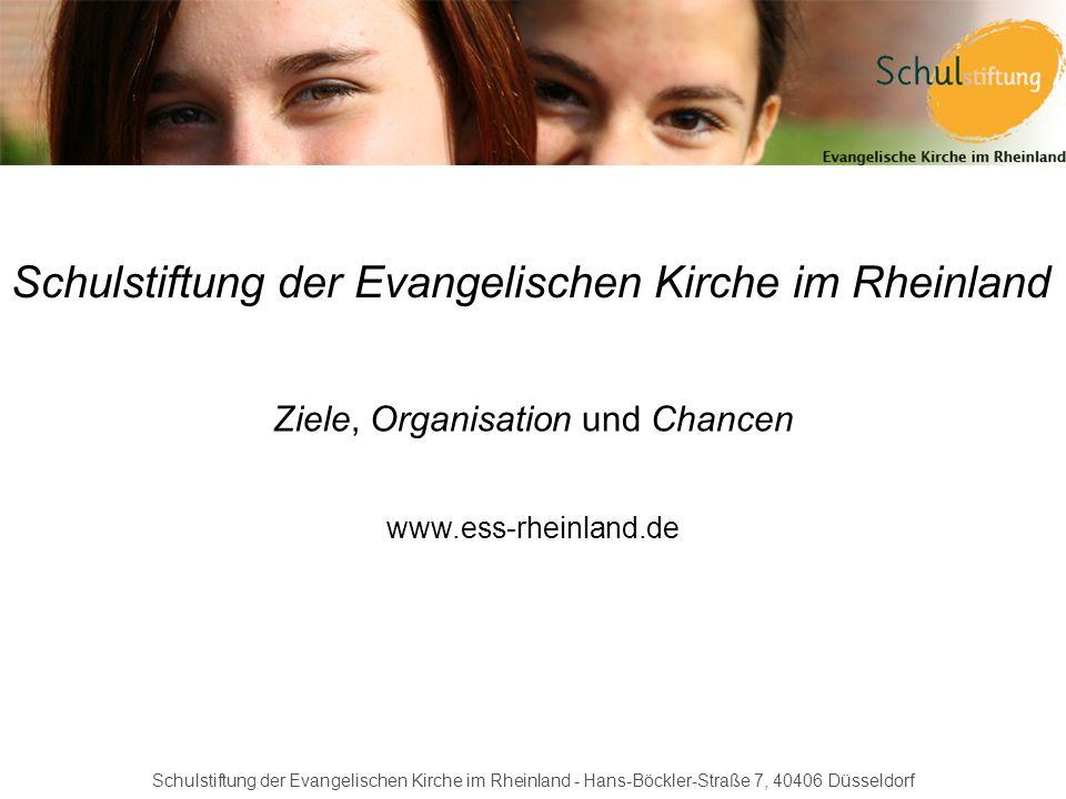 Schulstiftung der Evangelischen Kirche im Rheinland - Hans-Böckler-Straße 7, 40406 Düsseldorf Schulstiftung der Evangelischen Kirche im Rheinland Ziel