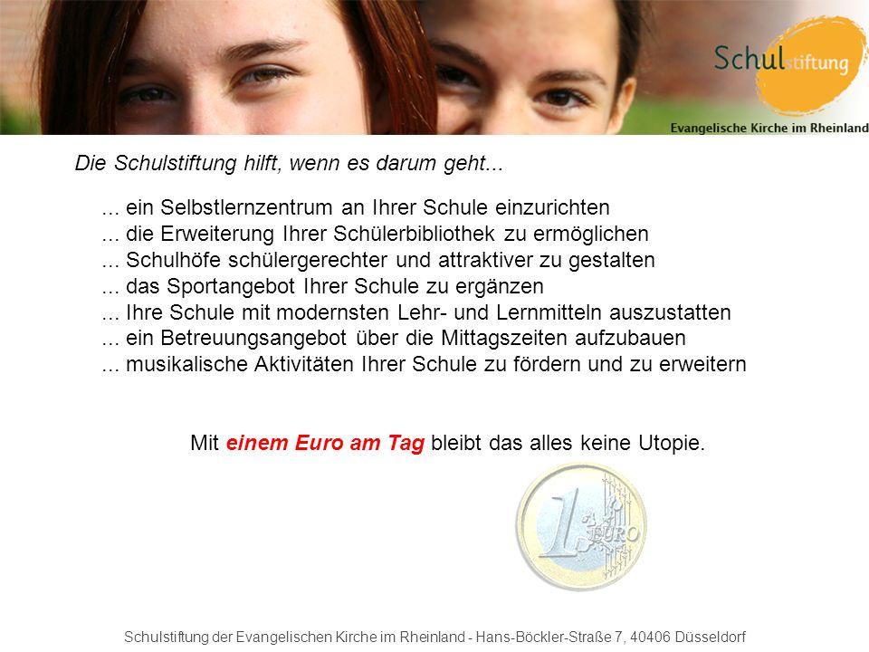 Schulstiftung der Evangelischen Kirche im Rheinland - Hans-Böckler-Straße 7, 40406 Düsseldorf... ein Selbstlernzentrum an Ihrer Schule einzurichten...