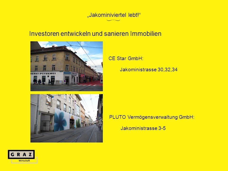 Investoren entwickeln und sanieren Immobilien CE Star GmbH: Jakoministrasse 30,32,34 PLUTO Vermögensverwaltung GmbH: Jakoministrasse 3-5 Jakominiviertel lebt!