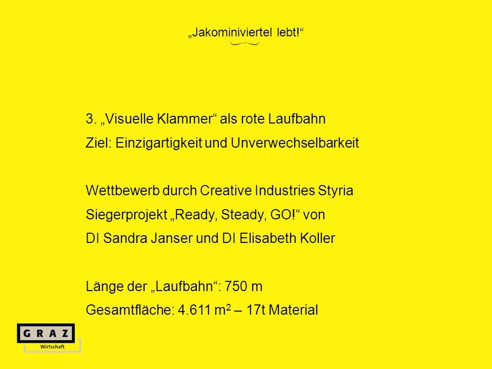 3. Visuelle Klammer als rote Laufbahn Ziel: Einzigartigkeit und Unverwechselbarkeit Wettbewerb durch Creative Industries Styria Siegerprojekt Ready, S