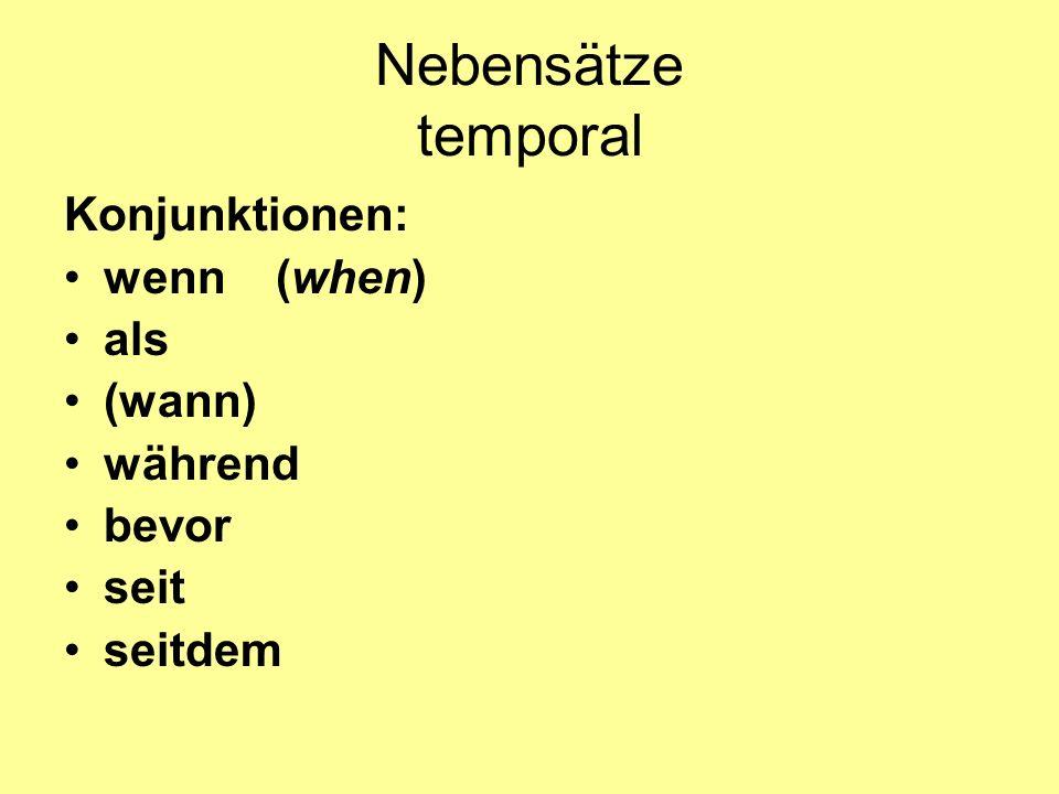 Nebensätze temporal Konjunktionen: wenn(when) als (wann) während bevor seit seitdem