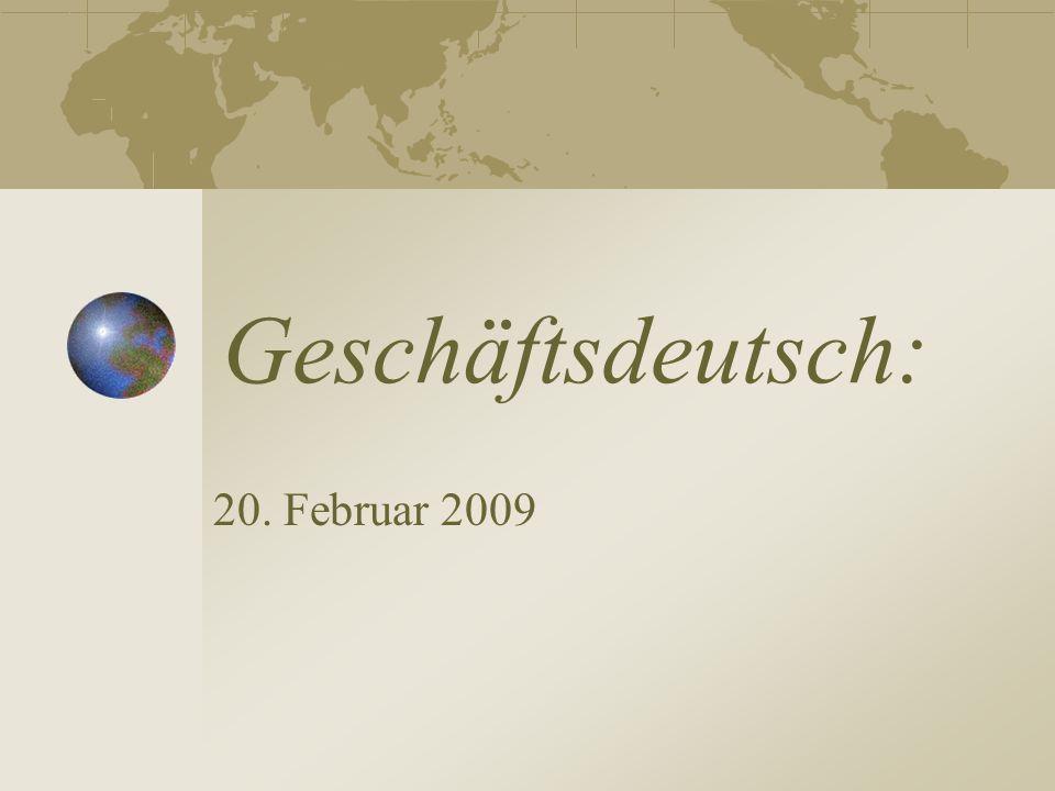 Geschäftsdeutsch: 20. Februar 2009