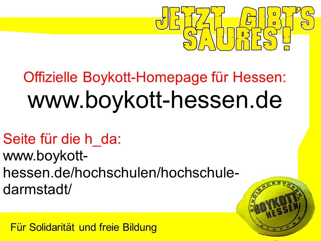 Offizielle Boykott-Homepage für Hessen: www.boykott-hessen.de Seite für die h_da: www.boykott- hessen.de/hochschulen/hochschule- darmstadt/