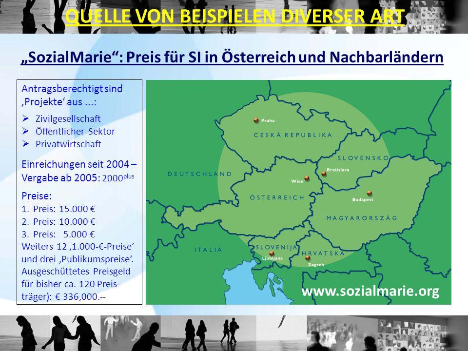 SozialMarie: Preis für SI in Österreich und Nachbarländern Antragsberechtigt sind Projekte aus...: Zivilgesellschaft Öffentlicher Sektor Privatwirtsch