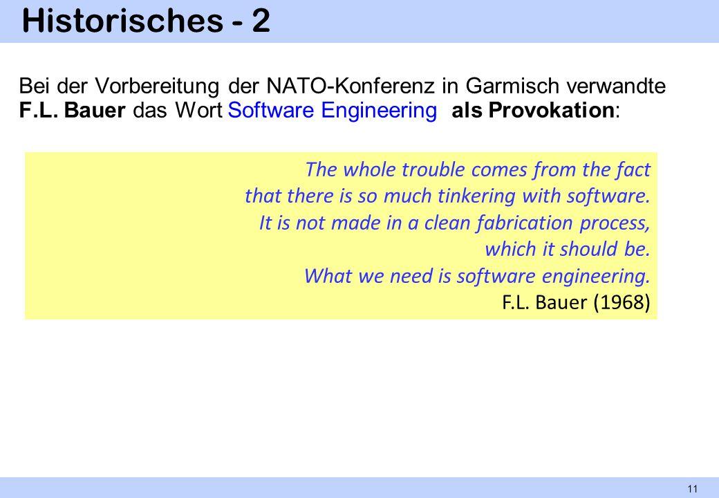 Historisches - 2 Bei der Vorbereitung der NATO-Konferenz in Garmisch verwandte F.L. Bauer das Wort Software Engineering als Provokation: The whole tro