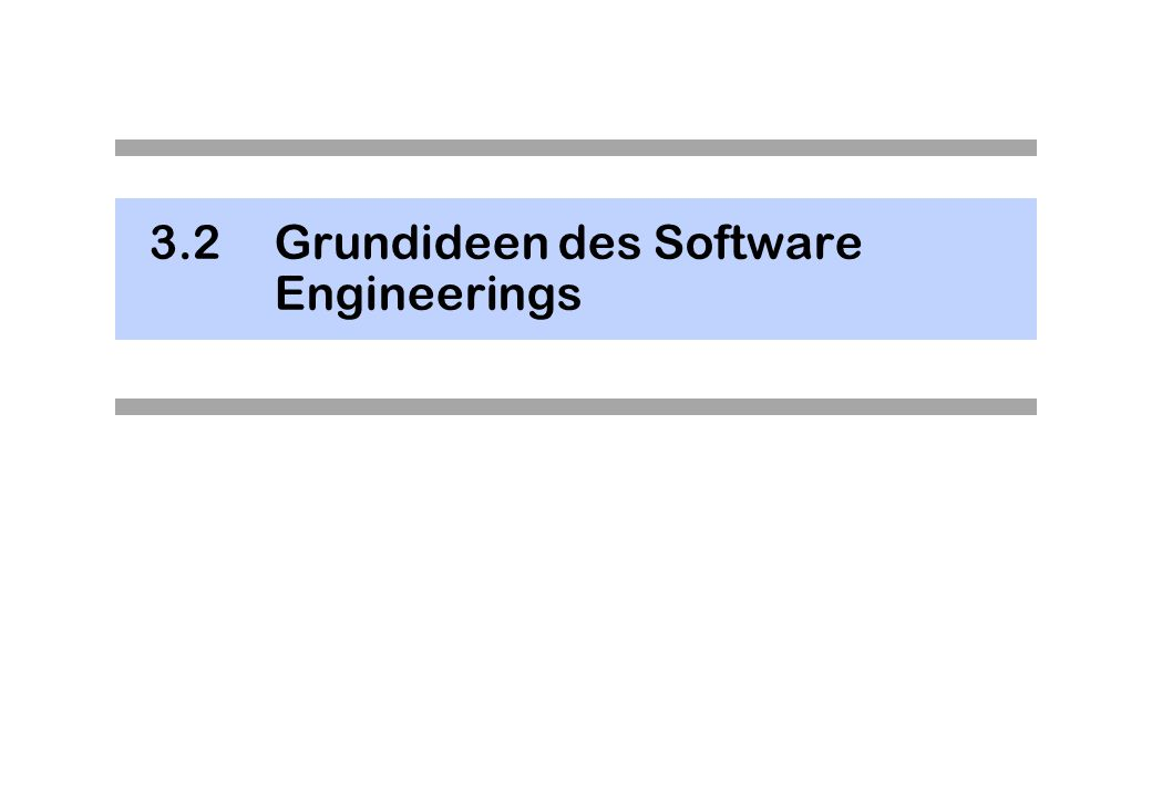 3.2Grundideen des Software Engineerings