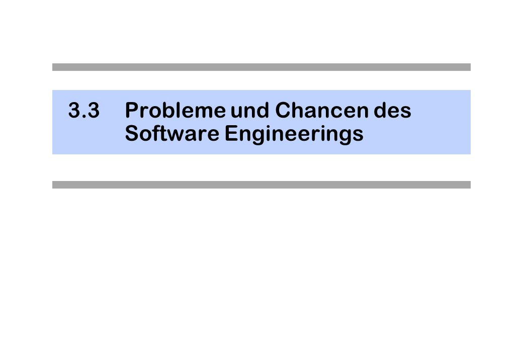 3.3Probleme und Chancen des Software Engineerings