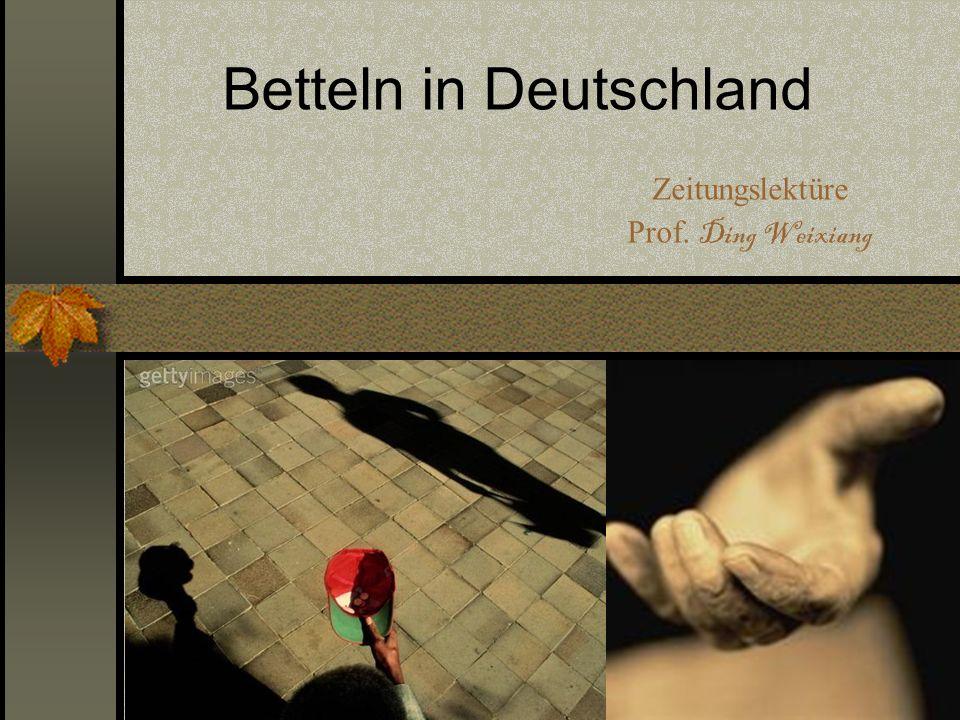 Betteln in Deutschland Zeitungslektüre Prof. Ding Weixiang