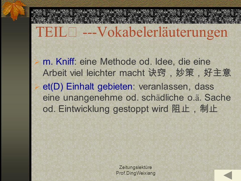 Zeitungslektüre Prof.DingWeixiang m.Kniff: eine Methode od.