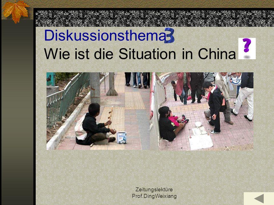 Zeitungslektüre Prof.DingWeixiang Diskussionsthema Wie ist die Situation in China