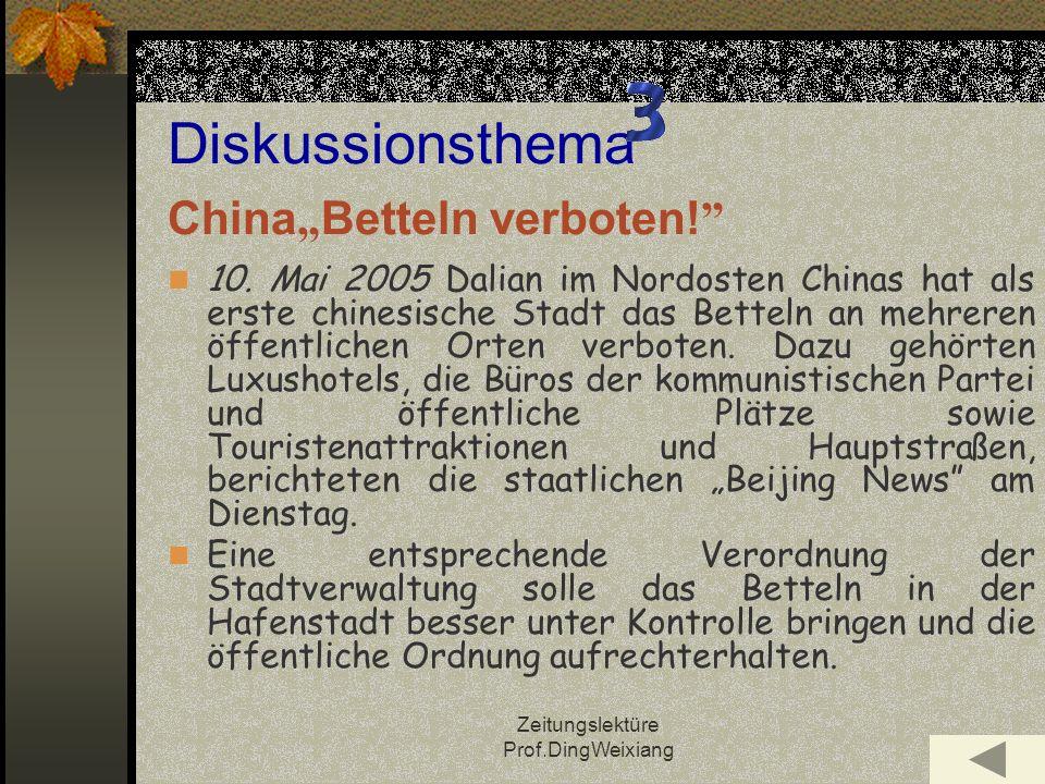 Zeitungslektüre Prof.DingWeixiang Diskussionsthema China Betteln verboten.