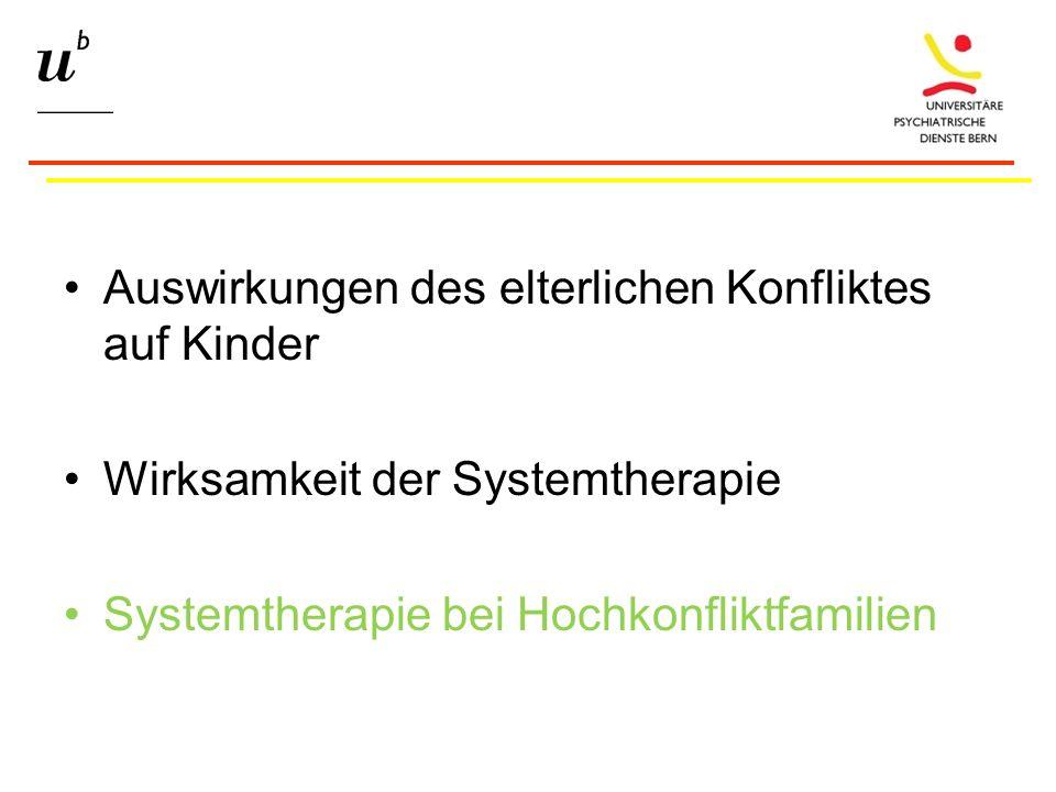 Auswirkungen des elterlichen Konfliktes auf Kinder Wirksamkeit der Systemtherapie Systemtherapie bei Hochkonfliktfamilien
