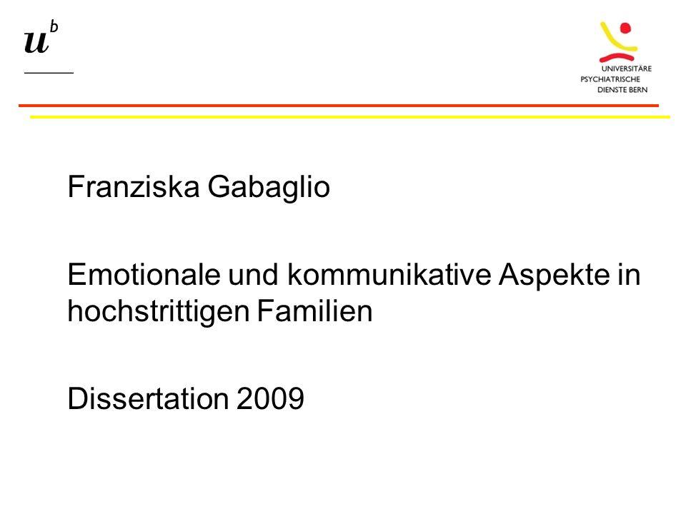 Franziska Gabaglio Emotionale und kommunikative Aspekte in hochstrittigen Familien Dissertation 2009