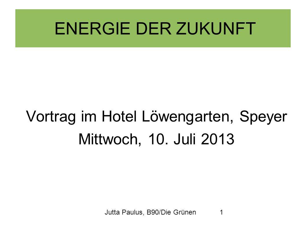 Jutta Paulus, B90/Die Grünen1 ENERGIE DER ZUKUNFT Vortrag im Hotel Löwengarten, Speyer Mittwoch, 10. Juli 2013