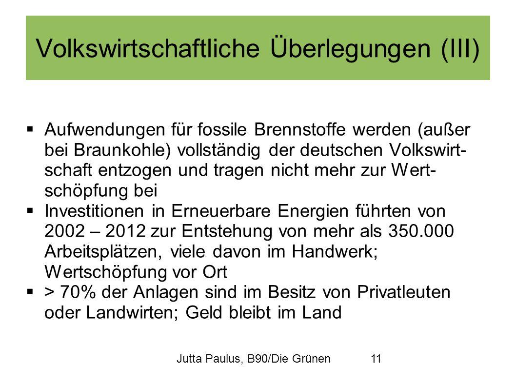Jutta Paulus, B90/Die Grünen11 Volkswirtschaftliche Überlegungen (III) Aufwendungen für fossile Brennstoffe werden (außer bei Braunkohle) vollständig