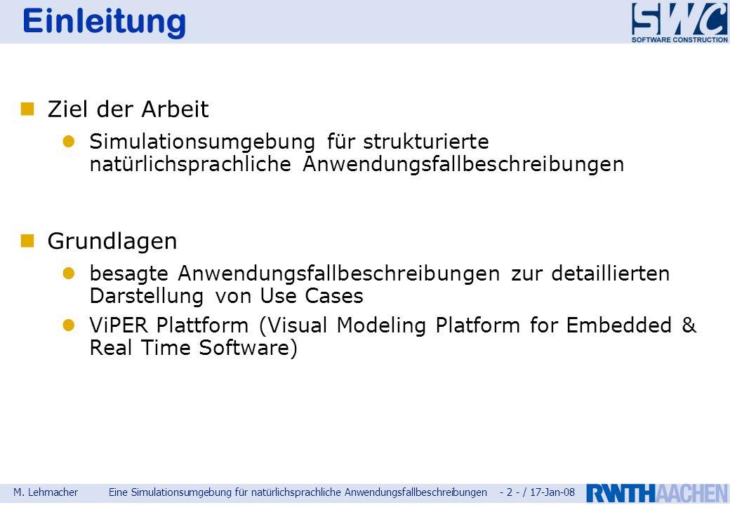 M. LehmacherEine Simulationsumgebung für natürlichsprachliche Anwendungsfallbeschreibungen - 2 - / 17-Jan-08 Einleitung Ziel der Arbeit Simulationsumg