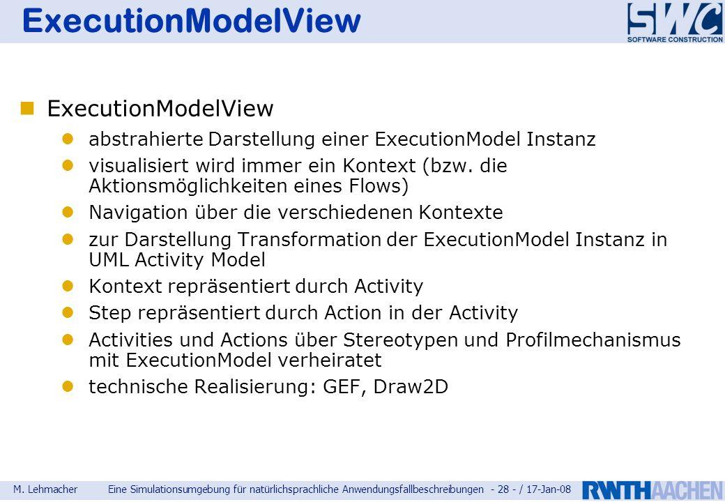 M. LehmacherEine Simulationsumgebung für natürlichsprachliche Anwendungsfallbeschreibungen - 28 - / 17-Jan-08 ExecutionModelView abstrahierte Darstell