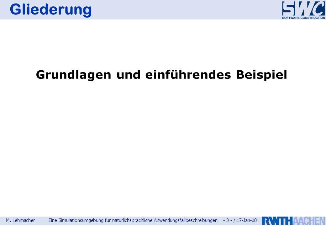 M. LehmacherEine Simulationsumgebung für natürlichsprachliche Anwendungsfallbeschreibungen - 3 - / 17-Jan-08 Gliederung Grundlagen und einführendes Be