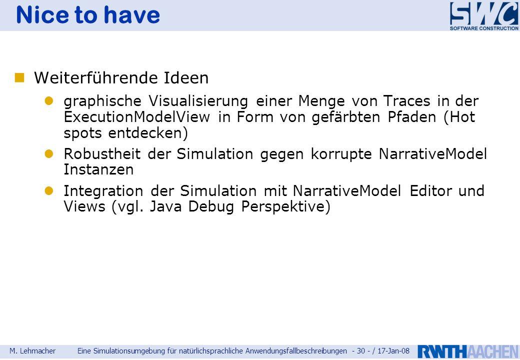 M. LehmacherEine Simulationsumgebung für natürlichsprachliche Anwendungsfallbeschreibungen - 30 - / 17-Jan-08 Nice to have Weiterführende Ideen graphi
