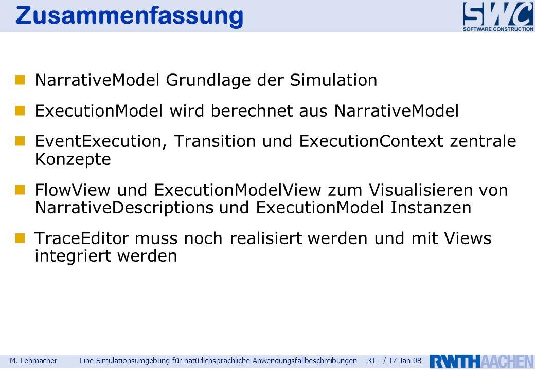 M. LehmacherEine Simulationsumgebung für natürlichsprachliche Anwendungsfallbeschreibungen - 31 - / 17-Jan-08 Zusammenfassung NarrativeModel Grundlage